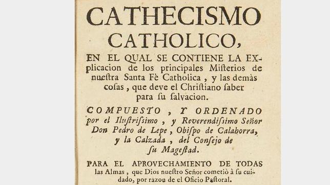 Don Pedro de Lepe escribió un famoso Catecismo Católico